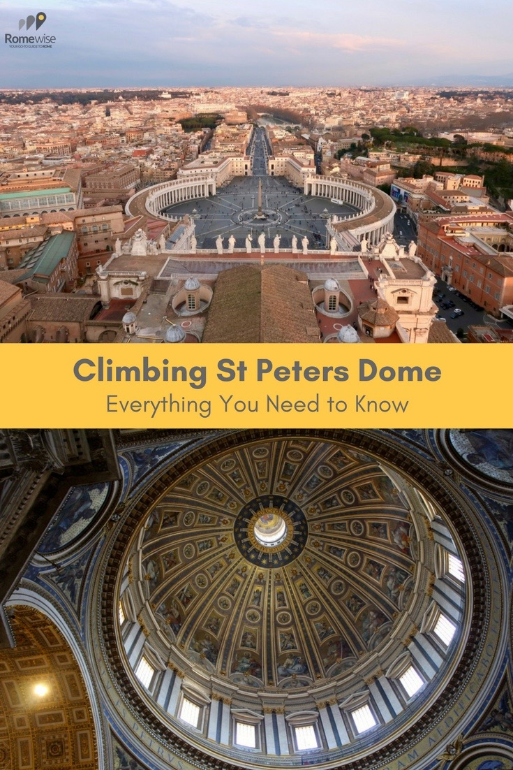 Everything you need to know about climbing St Peters dome in Rome